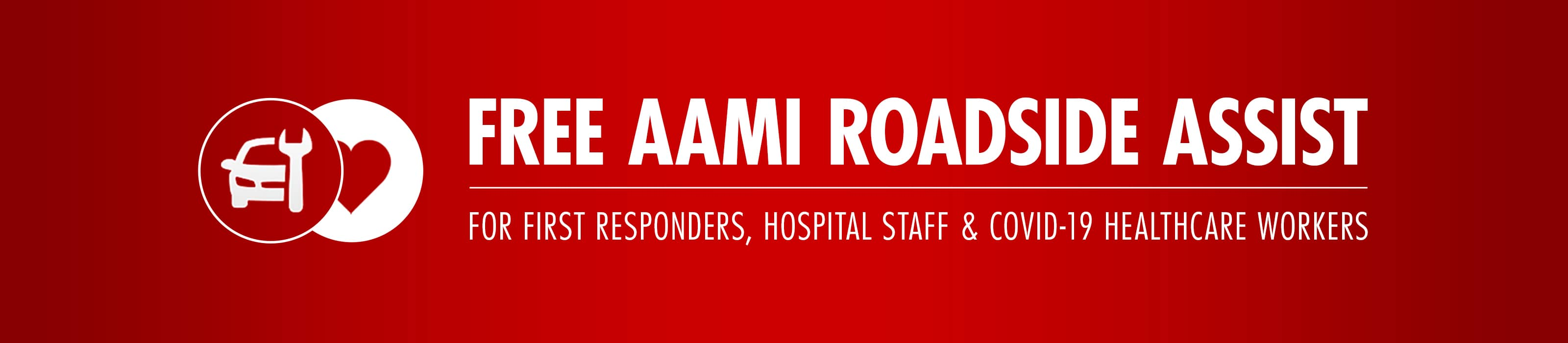 Free AAMI Roadside Assist for doctors, nurses, hospital staff and first responders